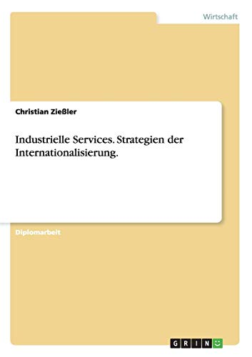 9783638711883: Industrielle Services. Strategien der Internationalisierung.