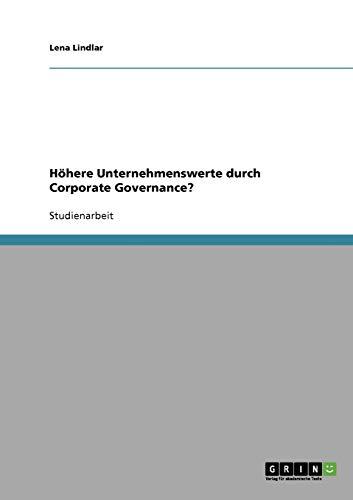 9783638712118: Höhere Unternehmenswerte durch Corporate Governance?