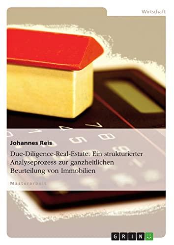 9783638713818: Due-Diligence-Real-Estate - Ein strukturierter Analyseprozess zur ganzheitlichen Beurteilung von Immobilien