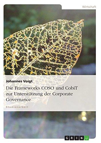 Die Frameworks COSO und CobiT zur Unterstützung: Johannes Voigt