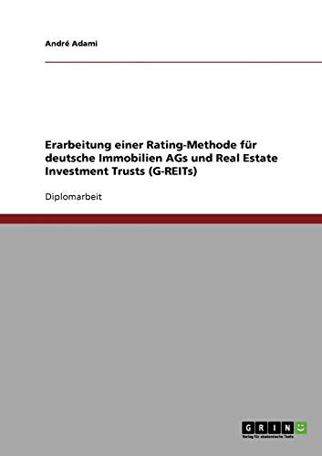9783638715072: Erarbeitung Einer Rating-Methode Fur Deutsche Immobilien Ags Und Real Estate Investment Trusts (G-Reits)