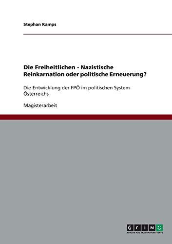 Die Freiheitlichen - Nazistische Reinkarnation oder politische Erneuerung? (German Edition): ...