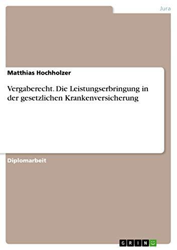 9783638715799: Vergaberecht. Die Leistungserbringung in Der Gesetzlichen Krankenversicherung (German Edition)