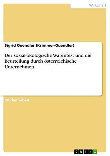 9783638717625: Der sozial-ökologische Warentest und die Beurteilung durch österreichische Unternehmen (German Edition)