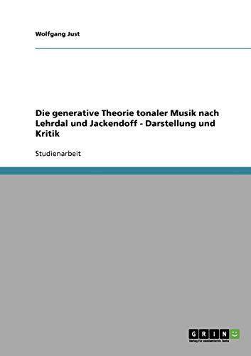 9783638717779: Die generative Theorie tonaler Musik nach Lehrdal und Jackendoff - Darstellung und Kritik (German Edition)