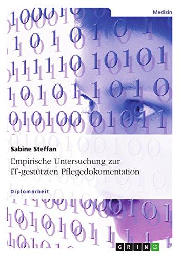Empirische Untersuchung zur IT-gestützten Pflegedokumentation: Sabine Steffan