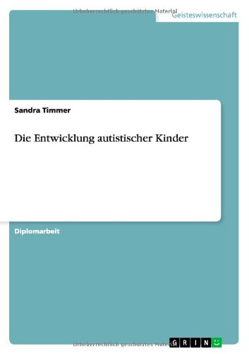 9783638720090: Die Entwicklung autistischer Kinder (German Edition)