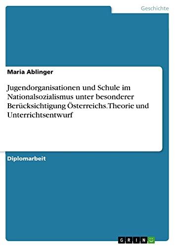 Jugendorganisationen und Schule im Nationalsozialismus unter besonderer Berücksichtigung &Ouml...