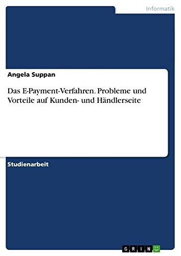 9783638721165: Das E-Payment-Verfahren. Probleme und Vorteile auf Kunden- und Händlerseite