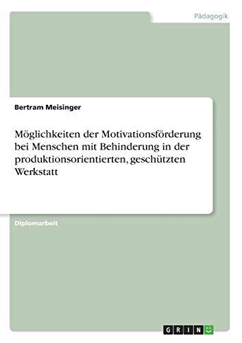 Moglichkeiten Der Motivationsforderung Bei Menschen Mit Behinderung: Bertram Meisinger