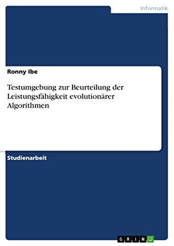 9783638725231: Testumgebung zur Beurteilung der Leistungsfähigkeit evolutionärer Algorithmen (German Edition)