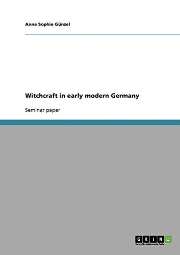 9783638726733: Witchcraft in early modern Germany
