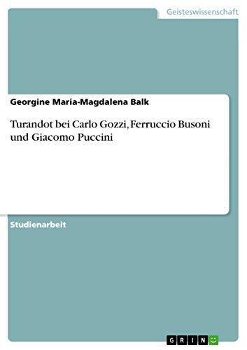 9783638727686: Turandot bei Carlo Gozzi, Ferruccio Busoni und Giacomo Puccini (German Edition)