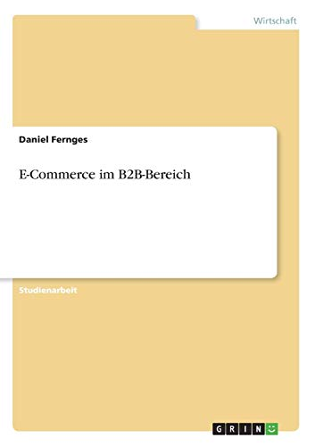 9783638730051: E-Commerce im B2B-Bereich (German Edition)