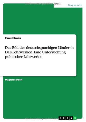 9783638732390: Das Bild Der Deutschsprachigen Lander in Daf-Lehrwerken. Eine Untersuchung Polnischer Lehrwerke.