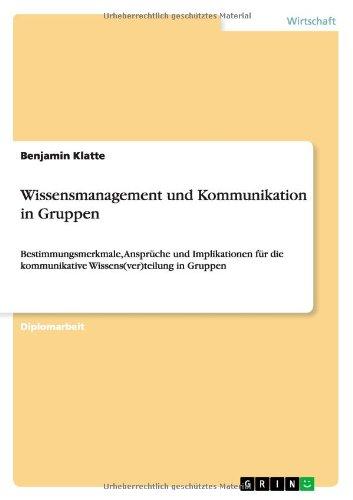 Wissensmanagement und Kommunikation in Gruppen: Benjamin Klatte