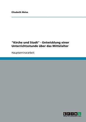 """Kirche und Stadt"""" - Entwicklung einer Unterrichtsstunde: Elisabeth Weise"""