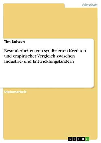 9783638735797: Besonderheiten von syndizierten Krediten und empirischer Vergleich zwischen Industrie- und Entwicklungsländern (German Edition)