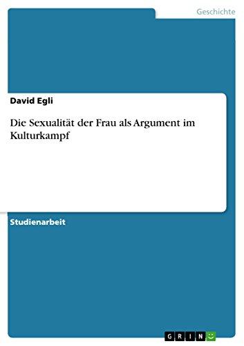 9783638742153: Die Sexualität der Frau als Argument im Kulturkampf (German Edition)