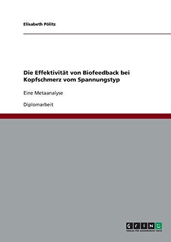 Die Effektivität von Biofeedback bei Kopfschmerz vom Spannungstyp: Elisabeth P�litz