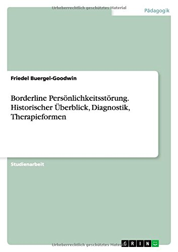 9783638747752: Borderline Personlichkeitsstorung. Historischer Uberblick, Diagnostik, Therapieformen