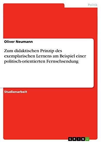 9783638747776: Zum didaktischen Prinzip des exemplarischen Lernens am Beispiel einer politisch-orientierten Fernsehsendung (German Edition)