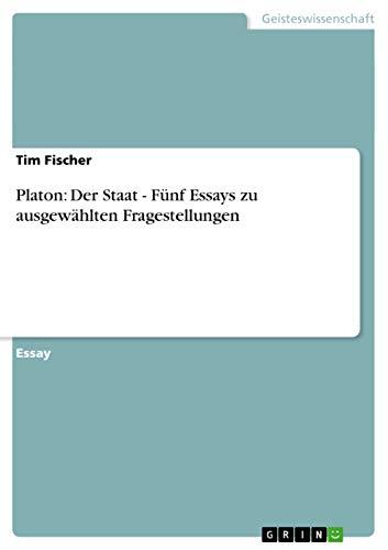 9783638748209: Platon: Der Staat - Fünf Essays zu ausgewählten Fragestellungen