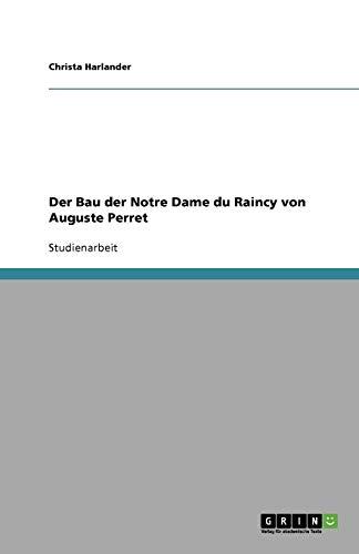 9783638748643: Der Bau der Notre Dame du Raincy von Auguste Perret (German Edition)