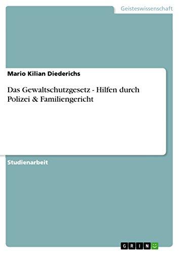 9783638753258: Das Gewaltschutzgesetz - Hilfen durch Polizei & Familiengericht (German Edition)