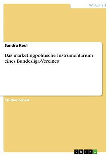 9783638756846: Das marketingpolitische Instrumentarium eines Bundesliga-Vereines (German Edition)