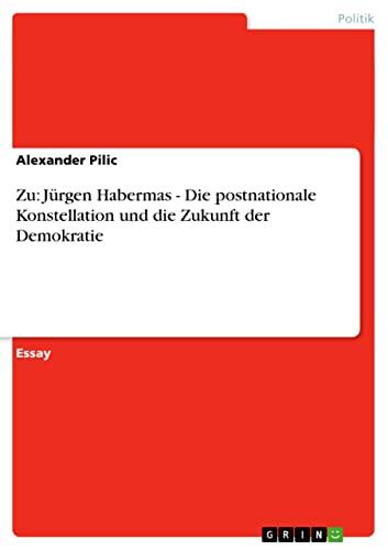 9783638757294: Zu: Jürgen Habermas - Die postnationale Konstellation und die Zukunft der Demokratie (German Edition)