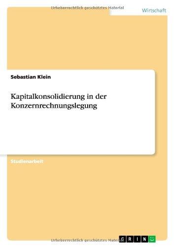 9783638757645: Kapitalkonsolidierung in der Konzernrechnungslegung