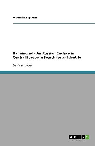 9783638757904: Kaliningrad - An Russian Enclave in Central Europe in Search for an Identity