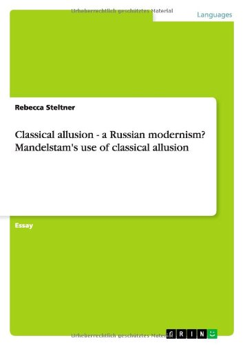 9783638758277: Classical allusion - a Russian modernism? Mandelstam's use of classical allusion