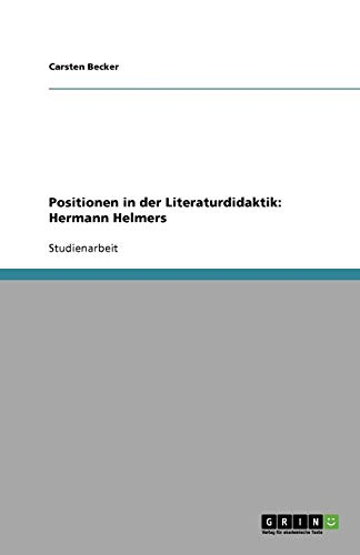 9783638759151: Positionen in der Literaturdidaktik: Hermann Helmers (German Edition)