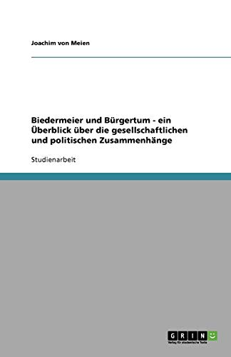 9783638760232: Biedermeier Und Burgertum - Ein Uberblick Uber Die Gesellschaftlichen Und Politischen Zusammenhange