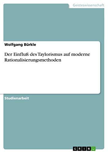 9783638762489: Der Einflu� des Taylorismus auf moderne Rationalisierungsmethoden