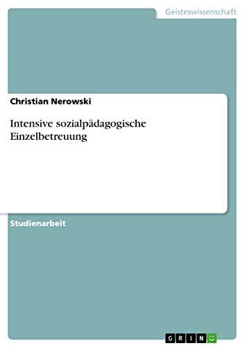 9783638763059: Intensive sozialpädagogische Einzelbetreuung (German Edition)