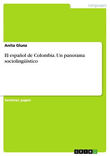 9783638764483: El español de Colombia. Un panorama sociolingüístico (Spanish Edition)