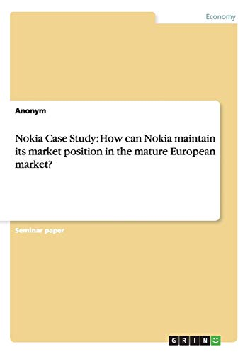 Nokia Case Study: How Can Nokia Maintain: Anonym