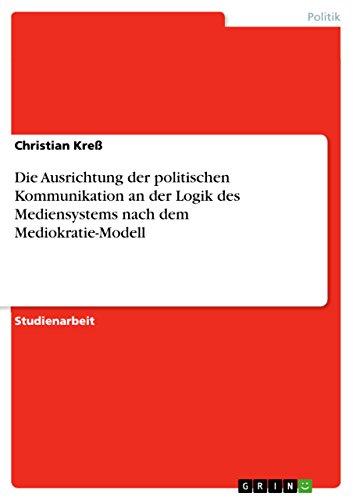 Die Ausrichtung Der Politischen Kommunikation an Der: Christian Kre