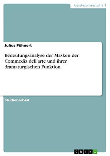 9783638767439: Bedeutungsanalyse der Masken der Commedia dell'arte und ihrer dramaturgischen Funktion (German Edition)