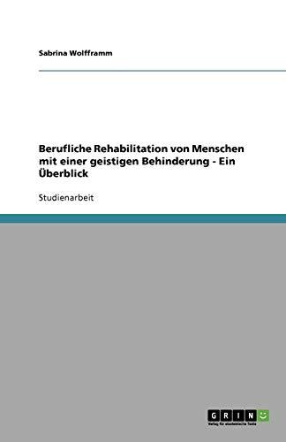 9783638769273: Berufliche Rehabilitation Von Menschen Mit Einer Geistigen Behinderung - Ein Berblick