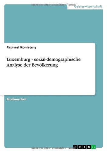 9783638769778: Luxemburg - sozial-demographische Analyse der Bev�lkerung