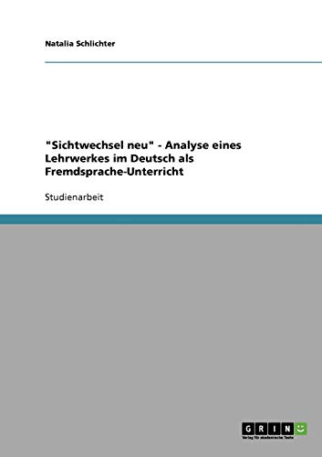 andquot;Sichtwechsel neuandquot; - Analyse eines Lehrwerkes im: Schlichter, Natalia