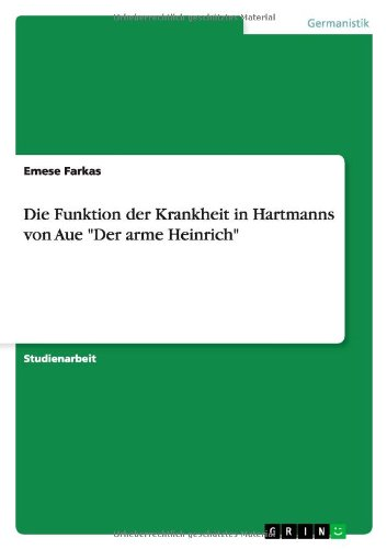 9783638771603: Die Funktion der Krankheit in Hartmanns von Aue