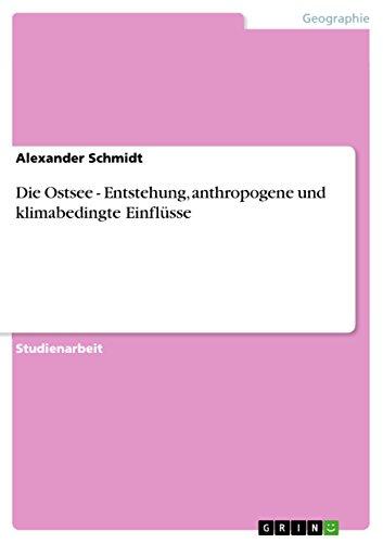 9783638773799: Die Ostsee - Entstehung, anthropogene und klimabedingte Einflüsse (German Edition)