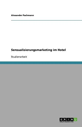 9783638774727: Sensualisierungsmarketing im Hotel (German Edition)