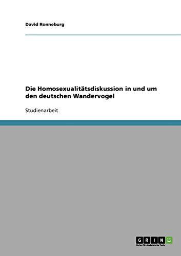 9783638775328: Die Homosexualitätsdiskussion in und um den deutschen Wandervogel