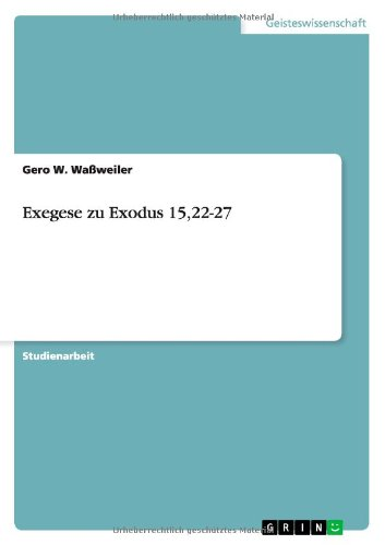 9783638776271: Exegese zu Exodus 15,22-27 (German Edition)